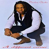 A Different Corner by Marlon Clarke
