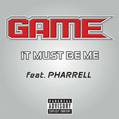 It Must Be Me by The Game