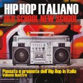 Hip Hop Italiano: Old School New School, Vol. 4 de Various Artists