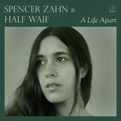 A Life Apart by Spencer Zahn