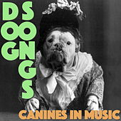 Dog Songs! Canines in Music de Various Artists