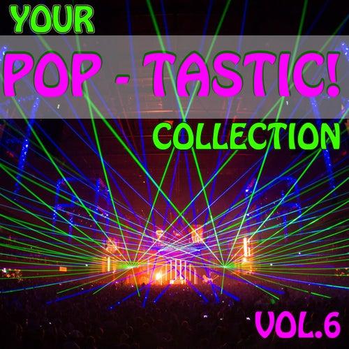 Your Pop - Tastic! Collection, Vol. 6 de Various Artists
