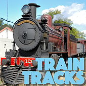 Train Tracks: Travellin' Tunes by Various Artists