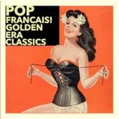 Pop Français! Golden Era Classics von Various Artists