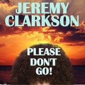 Jeremy Clarkson Please Don't Go! de Various Artists