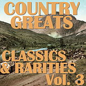 Country Greats: Classics & Rarities Collection, Vol. 3 von Various Artists