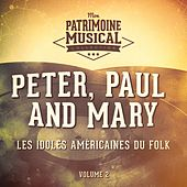 Les Idoles Américaines Du Folk: Peter, Paul and Mary, Vol. 2 by Peter, Paul and Mary