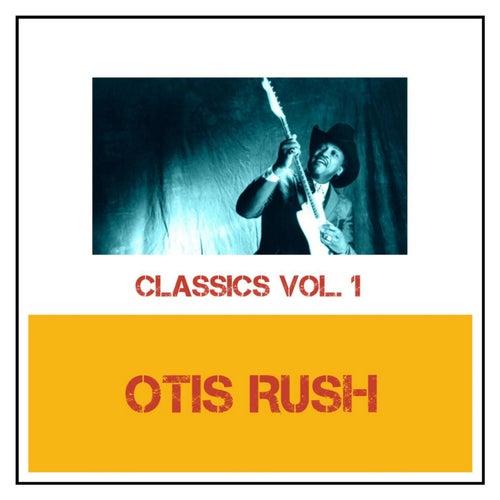 Classics Vol. 1 by Otis Rush