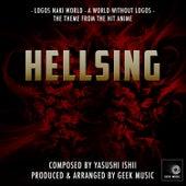 Hellsing - Logos Naki World - A World Without Logos - Main Theme by Geek Music
