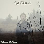 Where's My Love by Rui Michael