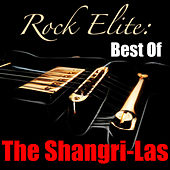 Rock Elite: Best Of The Shangri-Las de The Shangri-Las