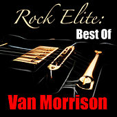 Rock Elite: Best Of Van Morrison by Van Morrison