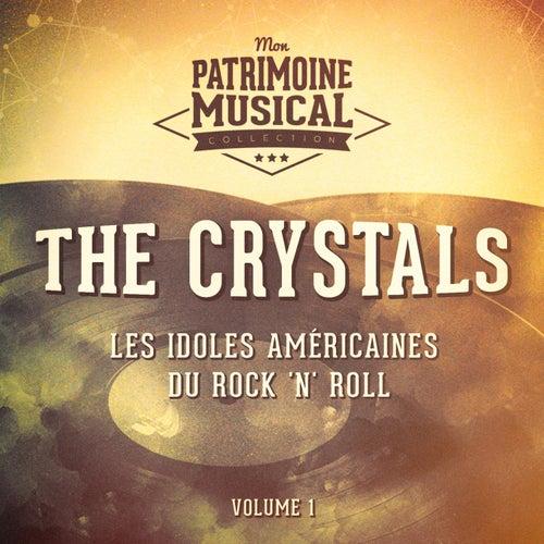 Les Idoles Américaines Du Rock 'N' Roll: The Crystals, Vol. 1 de The Crystals