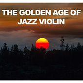 The Golden Age of Jazz Violin de Various Artists