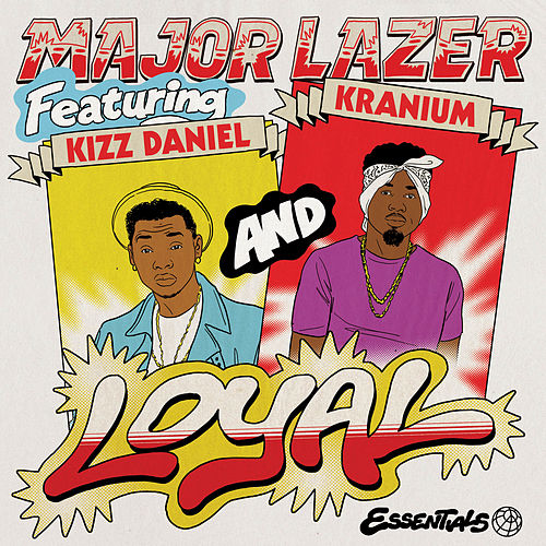 Loyal (feat. Kizz Daniel & Kranium) by Major Lazer