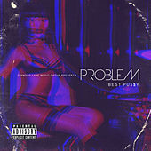 Best Pussy by Problem