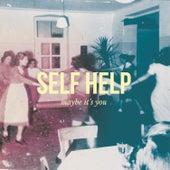 Maybe It's You von Self Help