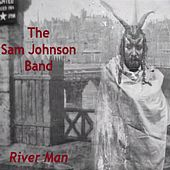 River Man by The Sam Johnson Band