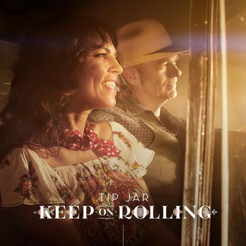 Keep on Rolling by Tip Jar