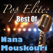 Pop Elite: Best Of Nana Mouskouri von Nana Mouskouri