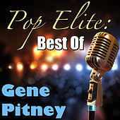 Pop Elite: Best Of Gene Pitney by Gene Pitney