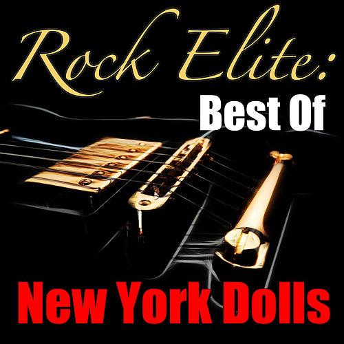 Rock Elite: Best Of New York Dolls (Live) de New York Dolls