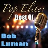 Pop Elite: Best Of Bob Luman de Bob Luman