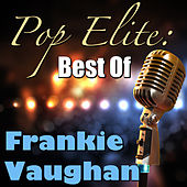 Pop Elite: Best Of Frankie Vaughan de Frankie Vaughan
