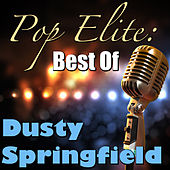 Pop Elite: Best Of Dusty Springfield by Dusty Springfield
