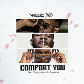 Comfort You (feat. Tory Lanez & Popcaan) di Willie X.O