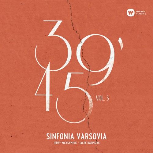 39'45 Vol. 3 by Sinfonia Varsovia