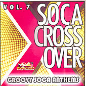 Soca Crossover Vol. 7 by Various Artists