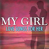 My Girl: Love Songs For Her de Various Artists