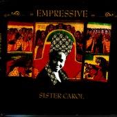 Empressive by Sister Carol
