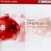 Twelve Days: A Christmas Celebration by Pegasus