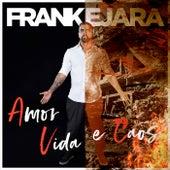 Amor Vida e Caos de Frank Ejara