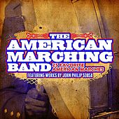 25 Favorite American Marches: Featuring Works By John Philip Sousa (Digitally Remastered) by The American Marching Band