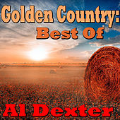 Golden Country: Best Of Al Dexter von Al Dexter & His Troopers