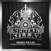 In Your Eyes / Lovely Woman by Serial Killaz