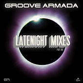 Late Night Remixes Part.1 de Groove Armada