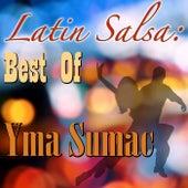 Latin Salsa: Best Of Yma Sumac de Yma Sumac