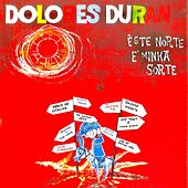 Esse Norte É Minha Sorte (Remastered) von Dolores Duran