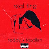Real Ting by Teddy