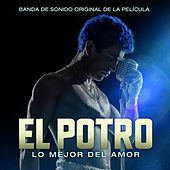 El Potro, Lo Mejor del Amor (Banda de Sonido Original de la Película) by Rodrigo Romero
