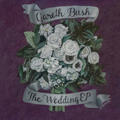 The Wedding EP de Gareth Bush