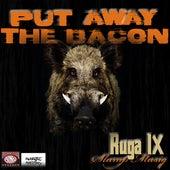 Put Away the Bacon (feat. Slump Musiq) by Ruga IX