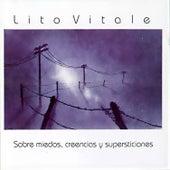 Sobre Miedos, Creencias y Supersticiones (Remasterizado) de Lito Vitale