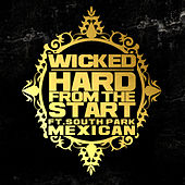 Hard From the Start (feat. South Park Mexican) by Wicked