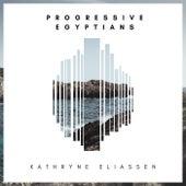Progressive Egyptians by Kathryne Eliassen