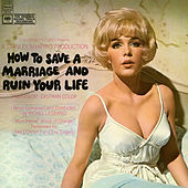 How To Save A Marriage and Ruin Your Life (Original Soundtrack Recording) by Michel Legrand